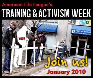 American Life League's - Training and Activism Week - Join us! January 2010